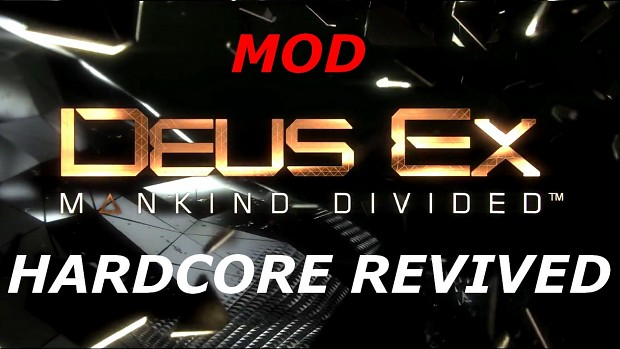 Mod Hardcore Revival for Deus Ex Mankind Divided