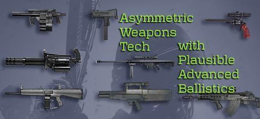 Asymmetric Weapons Tech & Plausible Advanced Ballistics Mod v0.4