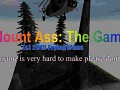 Mount Ass: The Game