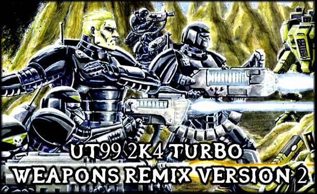 2K4 TuRBo WeAPOns RMx V02 for UT