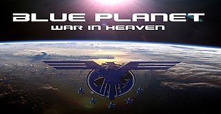 Blue Planet 2: War in Heaven