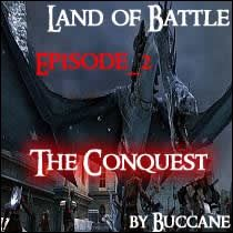 Land of Battle Episode 2 - The Conquest