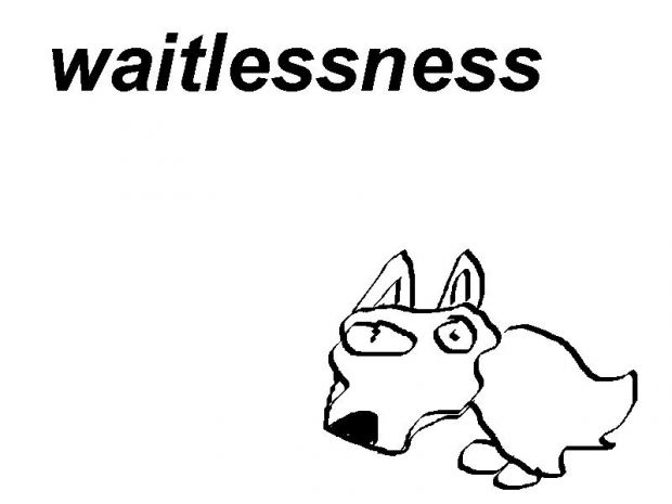 Waitlessness