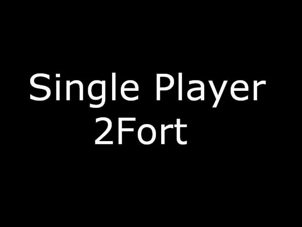 Single Player 2Fort Video