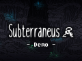 Subterraneus Demo