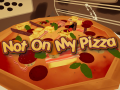 Not On My Pizza 1.0.1