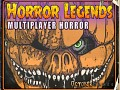 Horror Legends - Open Beta