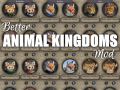 Better Animal Kingdoms Mod 1.0