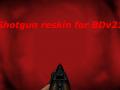 BDv21 shotgun reskin