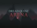 Dread Quest Arena