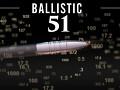 Ballistic 51