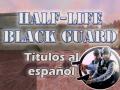 Half-life Black Guard titles spanish