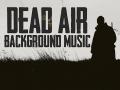 Dead Air Background Music [3.0]