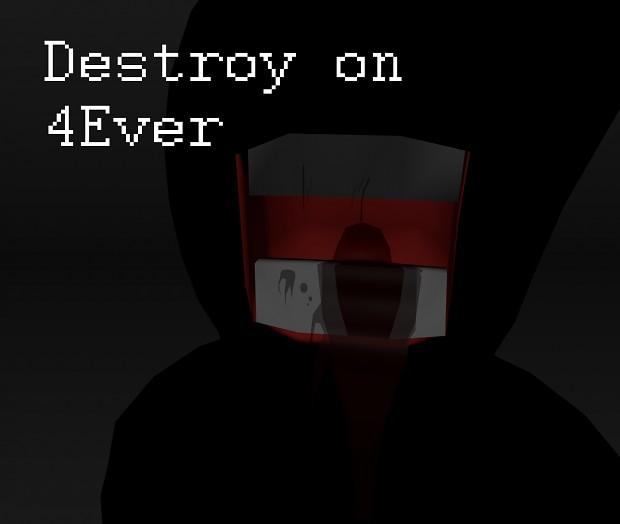 Destroy On 4Ever version 0.5