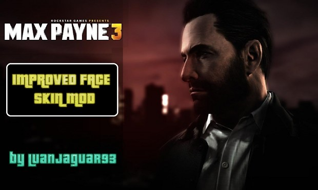 Max Payne 3 Improved Face by LUAN JAGUAR / Younger Looking & Always Beardy Max