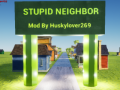 MyStupidNeighbor
