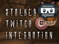Stalker Twitch Integration (STI) mod for S T A L K E R : Call of