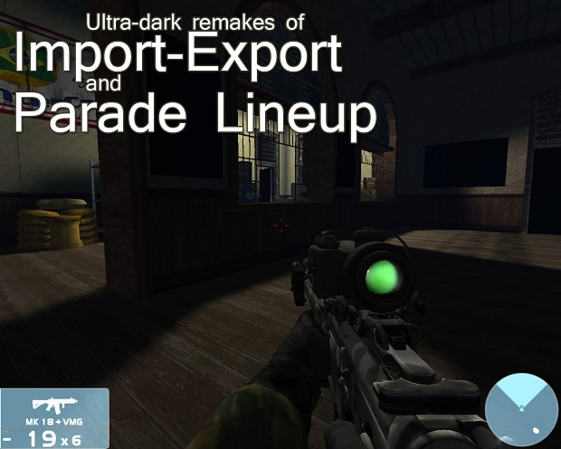 VERY DARK ImportExport and ParadeLineup maps