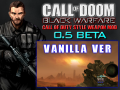 (Update 2.1)*VANILLA ver* CALL OF DOOM:BLACK WARFARE 0.5 Beta