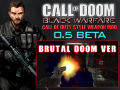 (Update 2.2)*BRUTAL DOOM ver* CALL OF DOOM:BLACK WARFARE 0.5 Beta