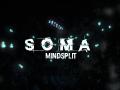 SOMA - MindSplit - Short Demo V.1.0.0