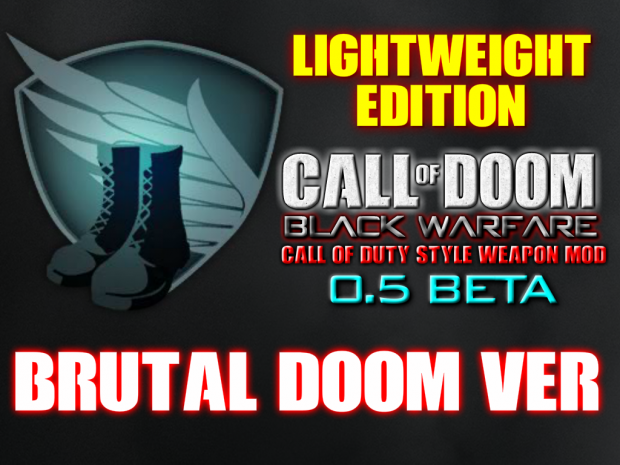 (UP.1)LIGHT Edition *BRUTAL DOOM ver* CALL OF DOOM:BLACK WARFARE 0.5 Beta