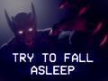 Try to Fall Asleep demo