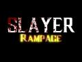 Slayer Rampage