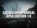 Escape From Unreal: Apex Edition 1.0