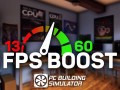 PC Building Simulator: Fps Boost + Fast 3DMark [1.2.3 | 21.05.19 fix] by Sceef