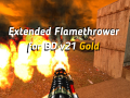 Extended Flamethrower for BD v21