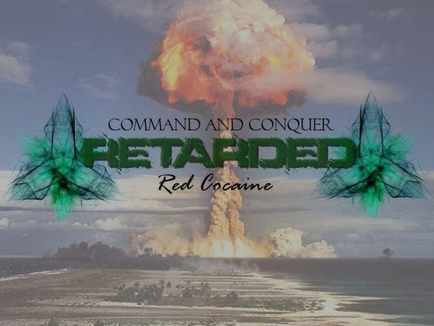 [COMPLETE MOD] C&C Retarded: Red Cocaine v1.338