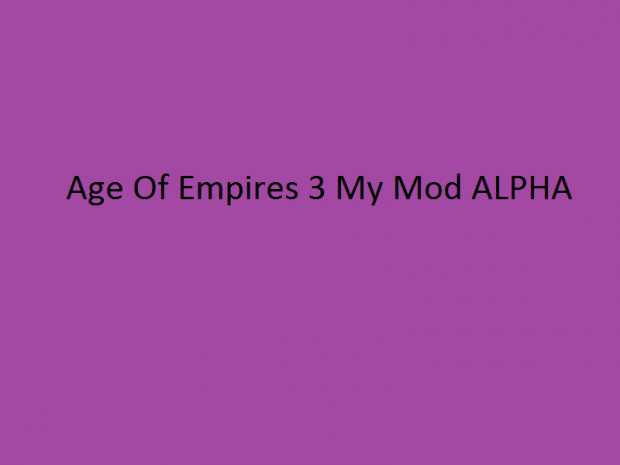 Age Of Empires 3 My Mod Alpha Version!