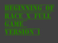 Begining Of Race X Full Game Version 1
