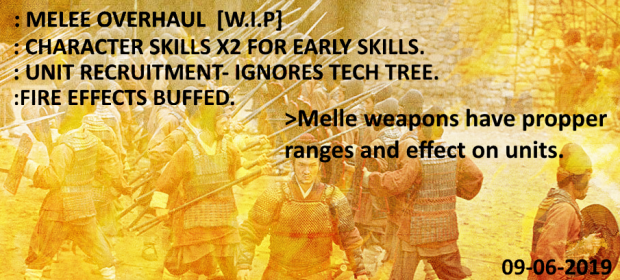 Part 3, UnitRecruit, CharXP, MeleeWeapons,Fireeffect.  [Outdated]  ^