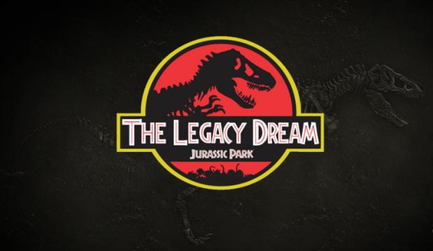The Legacy Dream: Jurassic Park.
