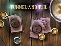 Tunnel & Toil