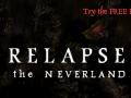 Relapse the Neverland Prototype