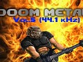 Doom Metal Vol. 5 resampled to 44.1 kHz (Re-download please)