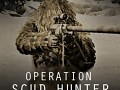 """Operation S.C.U.D. Hunter"""