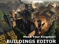Make Your Kingdom: Buildings editor 0.03c