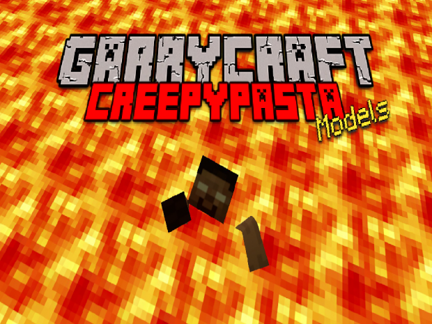 [GarryCraft] Creepypasta Models