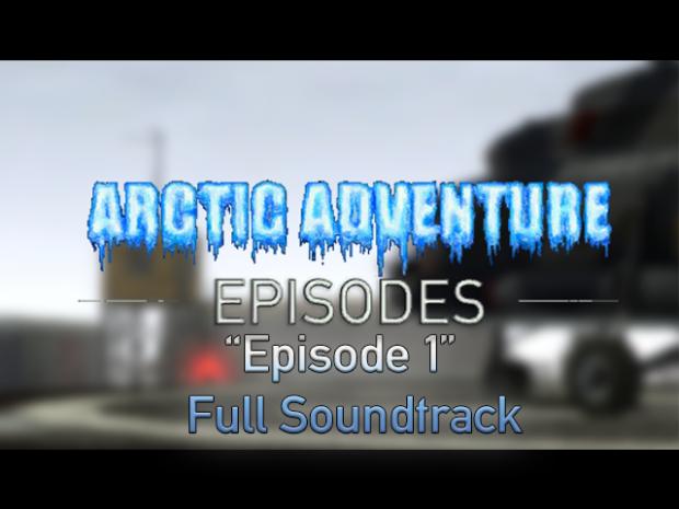 Arctic Adventure: Episodes -  Episode 1 OST