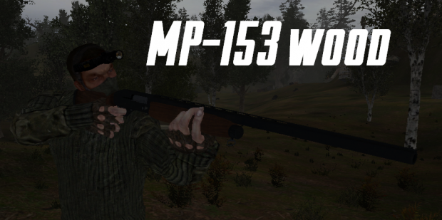 MP 153 Wood for Anomaly 1.5 [3.0]