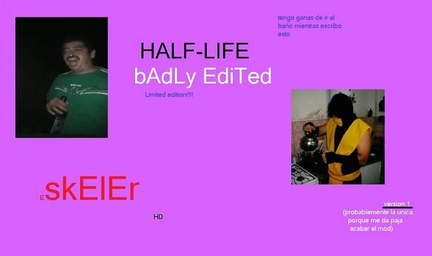 HL badly edited Version 1