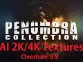 Penumbra Overture 4X AI Texture pack v0.9
