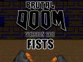 Brutal Doom v20b Fists for Brutal Doom v21