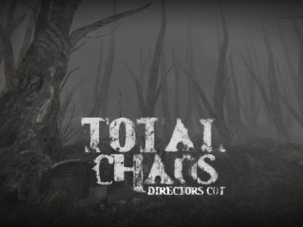Total Chaos - Directors Cut Beta (1.15.5)