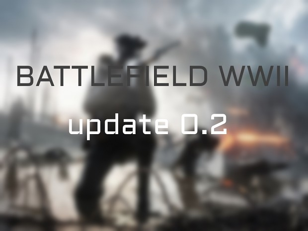 Battlefield WWII version 0.2