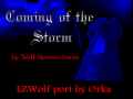 Coming Of The Storm LZWolf Port (old, bugged)
